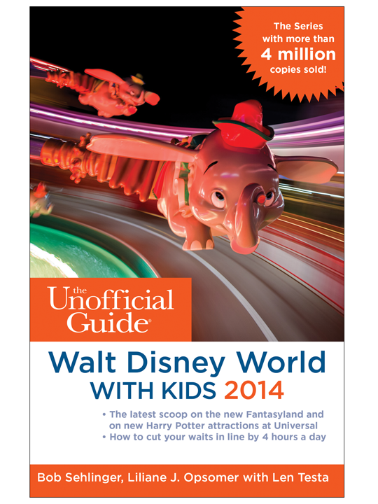 The Unofficial Guide to Walt Disney World with Kids 2014