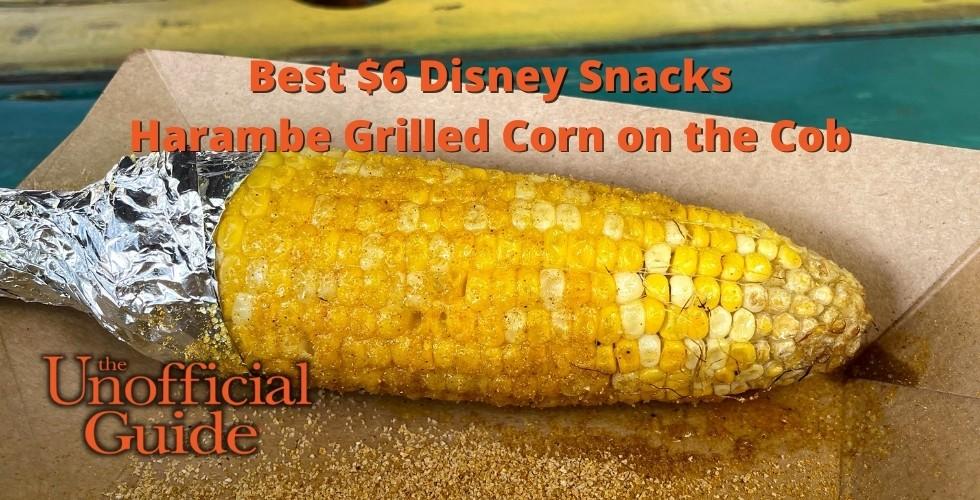 Best $6 Disney Snacks Harambe Grilled Corn