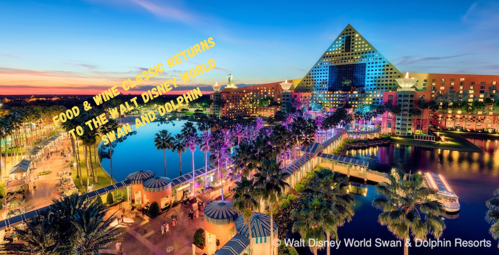 Food & Wine Classic Returns to the Walt Disney World Swan and Dolphin