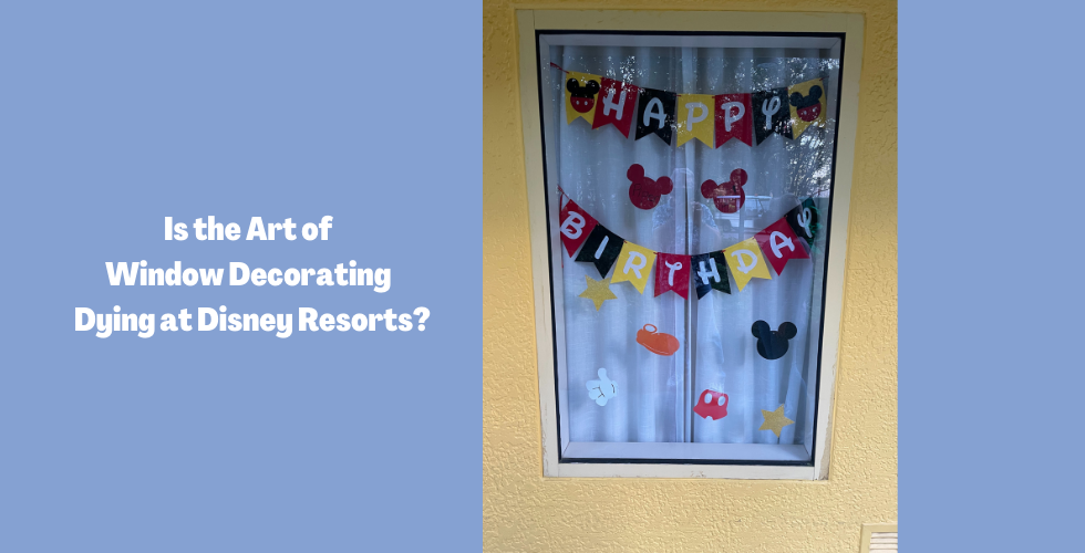 Is the Art of Window Decorating Dying at Disney Resorts