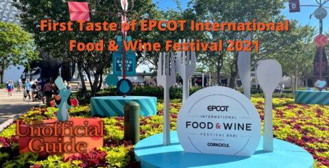 First Taste of EPCOT International Food & Wine Festival 2021