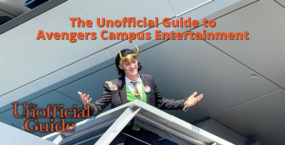The Unofficial Guide to Avengers Campus Entertainment