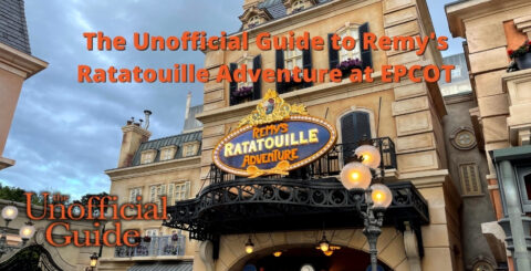 The Unofficial Guide to Remy's Ratatouille Adventure at EPCOT